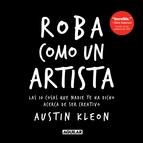 Austin Kleon, Roba como un artista, originalidad, creatividad, Microcambios, blog del cambio para la comunidad hispanohablante
